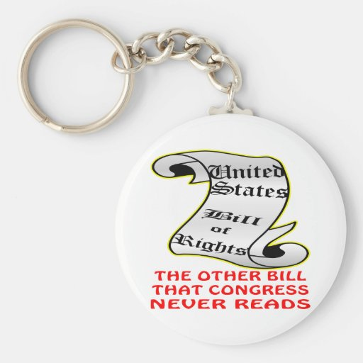 Other Bill Congress Never Reads The Bill Of Rights Keychain