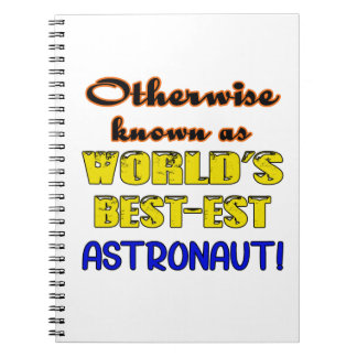 Otherwise known as world's bestest Astronaut Notebooks
