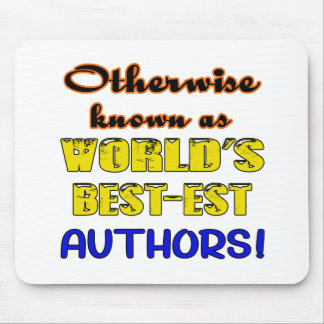 Otherwise known as world's bestest Authors Mouse Pad