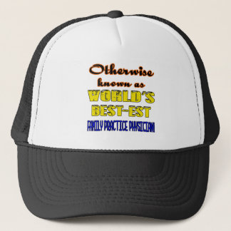 Otherwise known as world's bestest Family Practice Trucker Hat