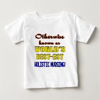 Otherwise known as world's bestest Holistic nursin Baby T-Shirt