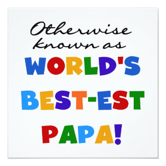 Otherwise Known Best-est Papa Tshirts and Gifts 13 Cm X 13 Cm Square Invitation Card