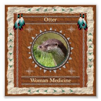Otter  -Woman Medicine- Poster Print