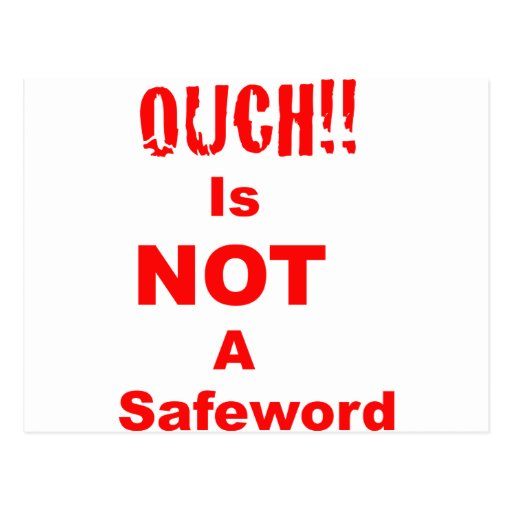 Ouch Is Not A Safeword Postcard