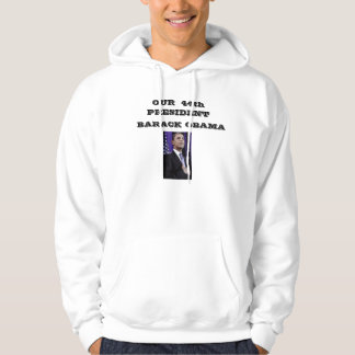 OUR  44th PRESIDENT , BARACK... Hoodies