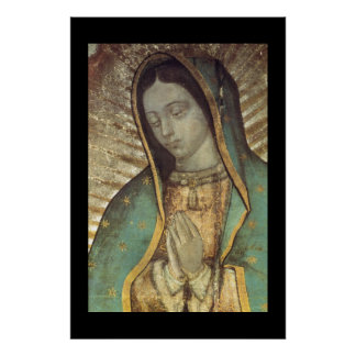 OUR BLESSED MOTHER OF GUADALUPE POSTER