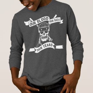 Our Blood, Our Sweat, Your Tears Hockey Tee Shirt
