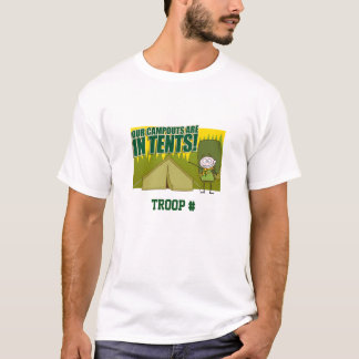 Our campouts are IN TENTS. T-Shirt