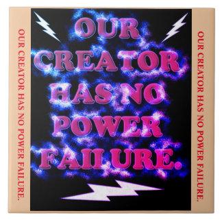 Our Creator Has No Power Failure. Large Square Tile