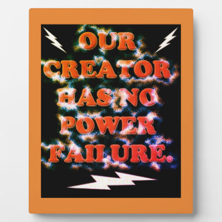 Our Creator Has No Power Failure. Plaque