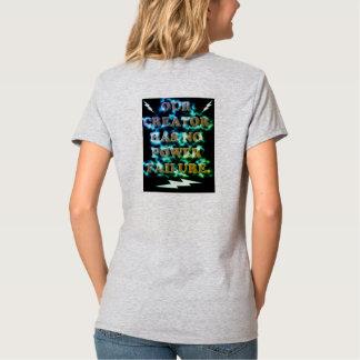 Our Creator Has No Power Failure. T-Shirt