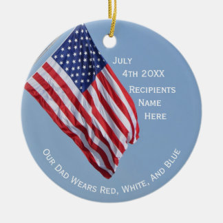 Our Dad Wears Red White and Blue on July 4th Ceramic Ornament