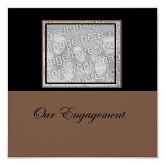 our engagement photo frame poster