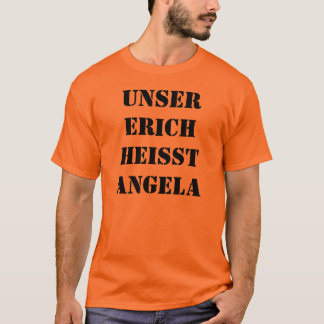 Our Erich… T-Shirt