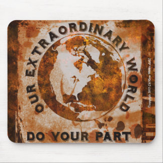 Our Extraordinary World - Do Your Part Mouse Pad