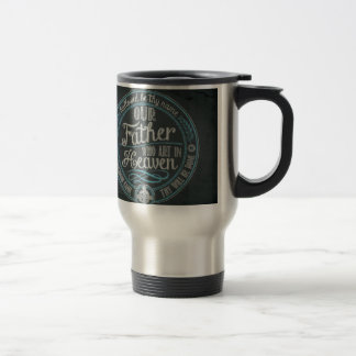 """""""Our Father Who Art In Heaven"""" Christian Gift God Travel Mug"""