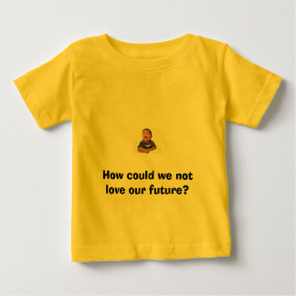 Our Future Babies T-shirts