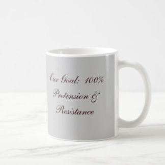 Our Goal:  100% Pretension & Resistance Mug
