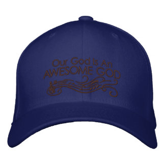 Our God Is An Awesome God Embroidered Baseball Caps