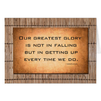 Our greatest glory...Confucius Card