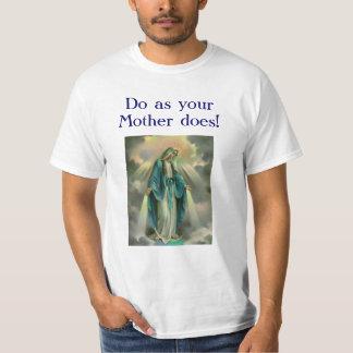 Our Lady of Grace, D0 as y0ur Mother d0es! T-Shirt