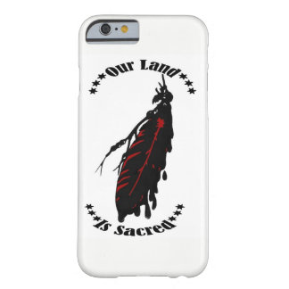 OUR LAND IS SACRED BARELY THERE iPhone 6 CASE