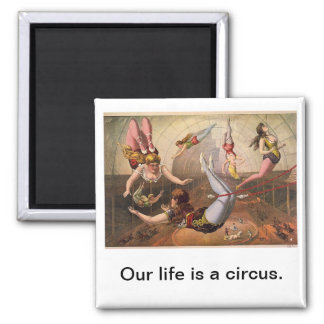 Our Life is a Circus Vintage Square Magnet