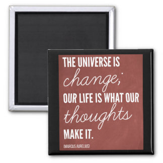 '...Our life is what our thoughts make it' Quote Magnet