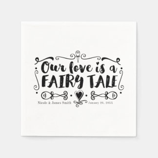 OUR LOVE IS A FAIRY TALE Custom Chic Wedding Paper Napkins