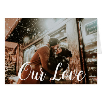 Our Love Photo Valentine's Card