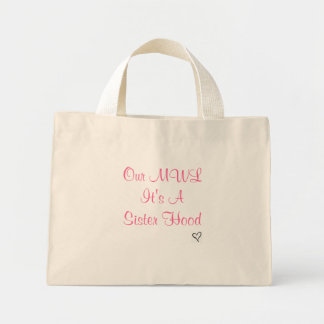 Our MWLIt's A Sister Hood Small Tote Bag