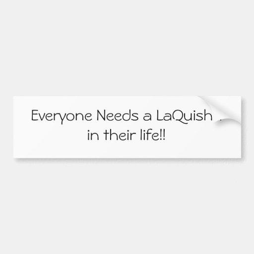 Our Name is LaQuisha Bumper Sticker