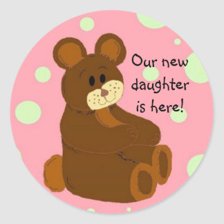 Our new daughter is here! round sticker