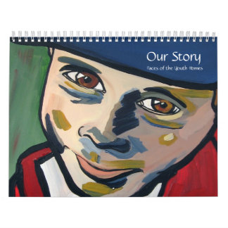 Our Story, Faces of the Youth Homes Calendar