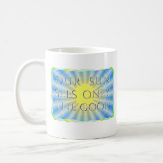 Our Sun Sees Only the Good (in us) Coffee Mug