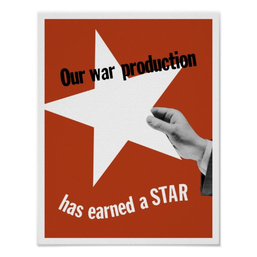 Our War Production Has Earned A Star Posters