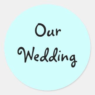 Our Wedding Invitation Seals Round Sticker