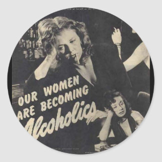 Our women are becoming alcoholics sticker