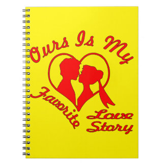 Ours Is My Favorite Love Story Notebook