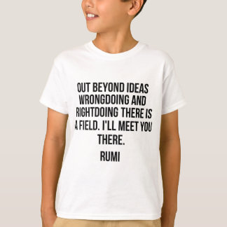 Out beyond ideas... Rumi T-Shirt