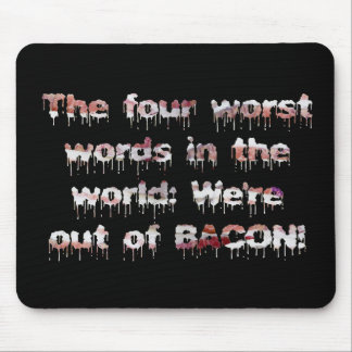 Out of BACON?! Mouse Pad
