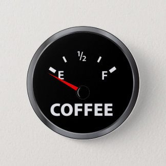 Out of Coffee Fuel Gauge 6 Cm Round Badge