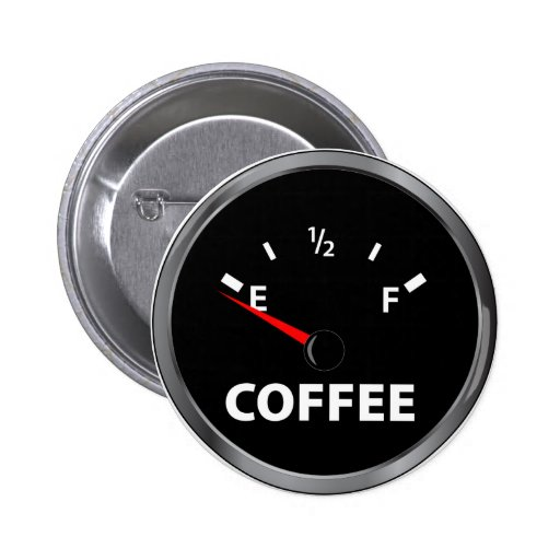 Out of Coffee Fuel Gauge Button