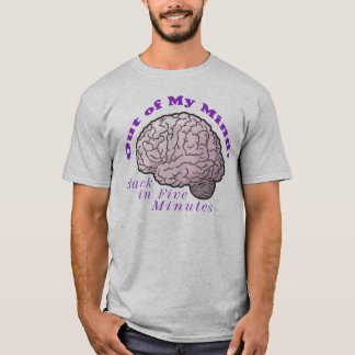 Out of My Mind! T-Shirt