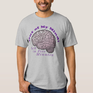 Out of My Mind! Tee Shirt
