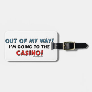 Out of My Way Casino Luggage Tag