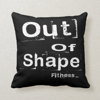 Out of Shape Fitness Throw Pillow