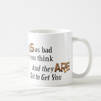 Out to Get You Coffee Mugs