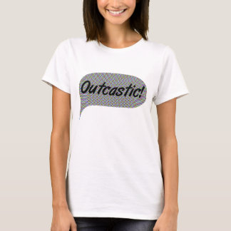 Outcastic! T-Shirt