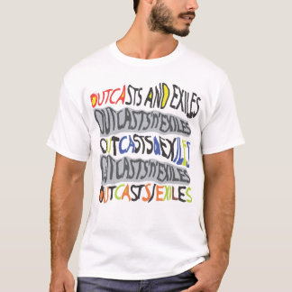 OutcastsExiles T-Shirt